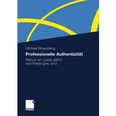 Das Buch von Michael Moesslang zum Thema professionelle Authentizität