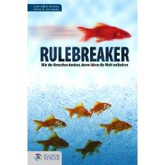 Bild: Rulebreaker: Wie die Menschen denken, deren Ideen die Welt verändern