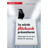 Bild: So würde Hitchcock präsentieren - Überzeugen Sie mit dem Meister der Spann