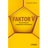 Bild: Faktor V - Die fünf Phasen erfolgreichen Verhandelns