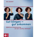 Bild: Gut klingen - gut ankommen: Effektives Stimmtraining mit der Loschky-Metho